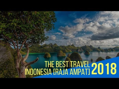 Watch Now the Best Travel to Indonesia 2018 Raja Ampat Island West Papua