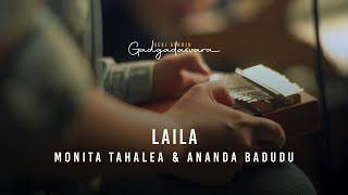 Monita Tahalea & Ananda Badudu - LAILA : Sesi Studio Gadgadasvara