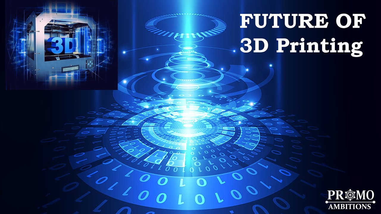 The Future of 3D Printing – From Medicine to Manufacturing and Beyond