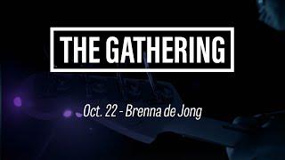 The Gathering – Brenna de Jong October 22, 2019