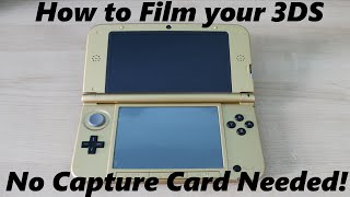 How To: Record your 3DS (WITHOUT a Capture Card)