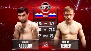 OFS-7 Anvar Abdulov vs Ruslan Tedeev