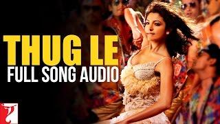 Thug Le - Full Song Audio | Ladies vs Ricky Bahl | Vishal Dadlani | Shweta Pandit | Salim-Sulaiman