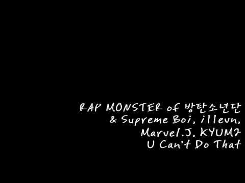 Rap Monster of 방탄소년단 (BANGTAN),Supreme Boi,i11evn,Marvel.J - You can't do that