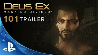 Deus Ex: Mankind Divided - 101 Trailer | PS4