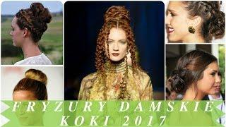 Fryzury damskie koki 2017