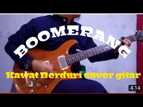 Boomerang - Kawat Berduri ( Cover Gitar )