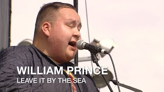 Watch William Prince Leave It By The Sea video