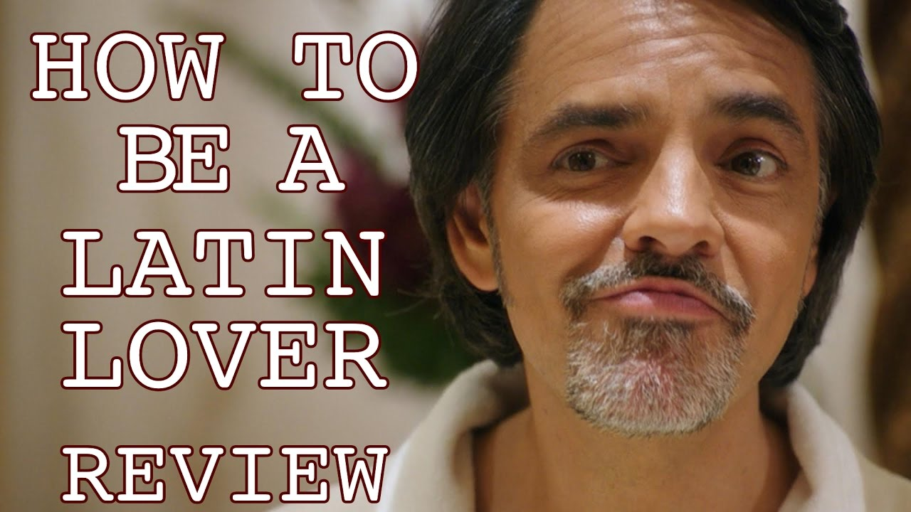 [watch] 'how To Be A Latin Lover' Review: Lame Pic Wastes Eugenio Derbez  Talent  Deadline