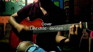 Cover lagu last child -  DENDAM