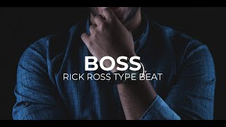 Rick Ross type beat Boss || Free Type Beat 2018