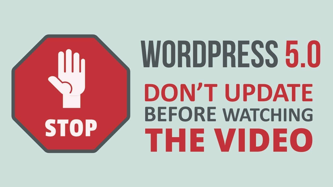 WordPress 5.0 Released - Don't Upgrade Now - Gutenberg & How to go back to Old version of W