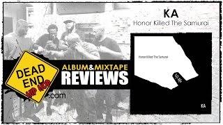 KA - Honor Killed The Samurai Album Review | DEHH