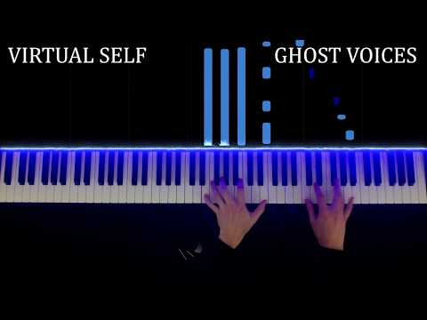 Virtual Self - Ghost Voices (Piano Cover)