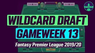 FPL GAMEWEEK 13 | WILDCARD DRAFT GW13 | FANTASY PREMIER LEAGUE TIPS 201920