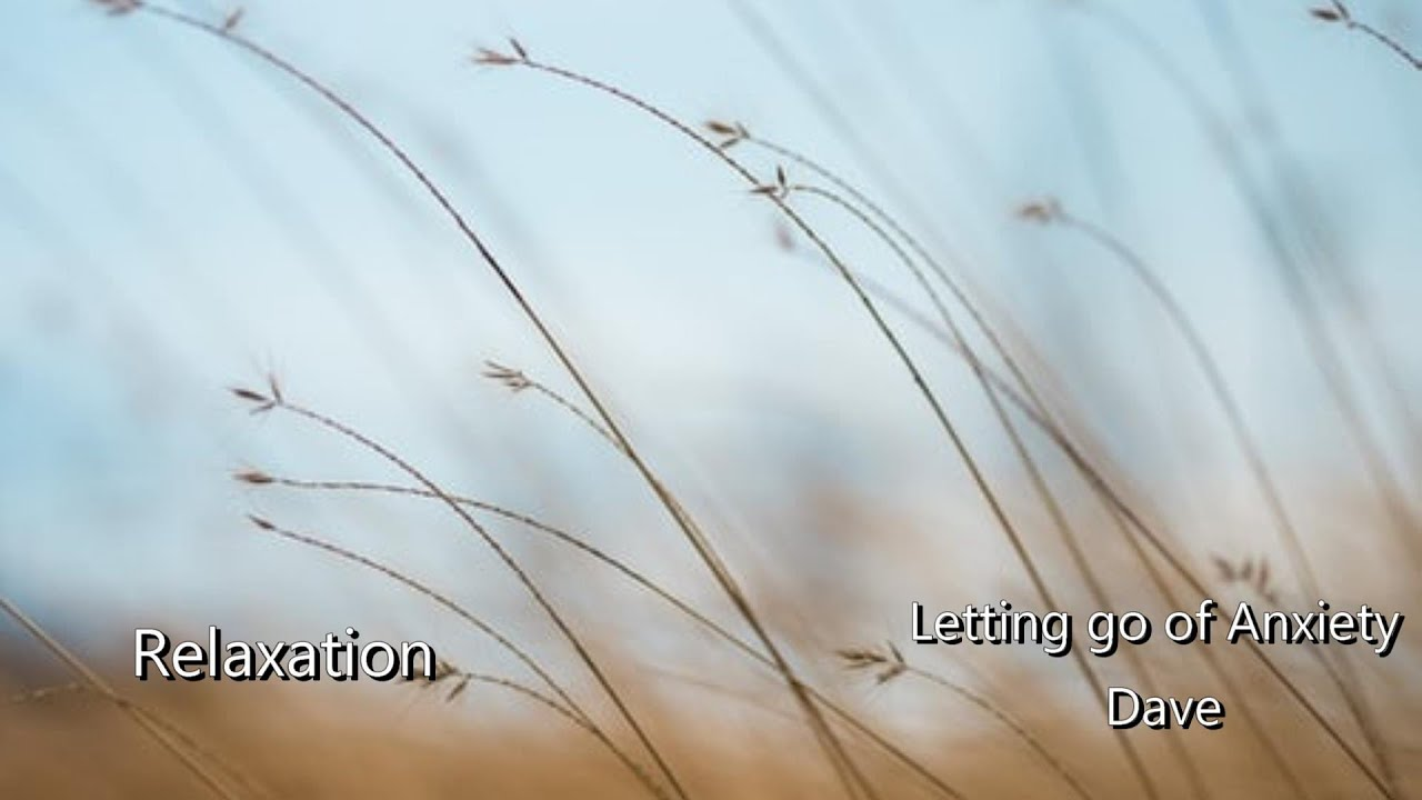 Letting go of Anxiety Relaxation