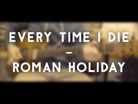 Every Time I Die - Roman Holiday (full instrumental cover) mp3