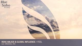 Rene Ablaze Global Influence Feel Original Mix