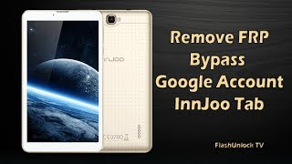 Remove FRP InnJoo Tab F5 Bypass Google Account