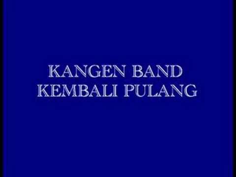 Kangen Band-Kembali Pulang (Click More Info For Lyric)