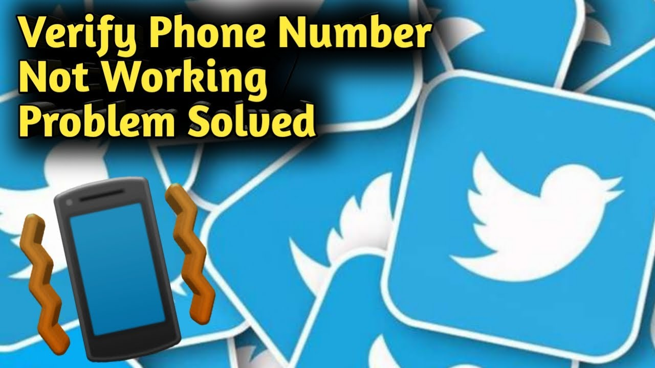 Twitter Verify Phone Number Not Working Problem Solved - YouTube