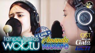 Download lagu Amanda Manopo Cover Tanpa Batas Waktu OST Ikatan Cinta | Lirik (Lyrics)