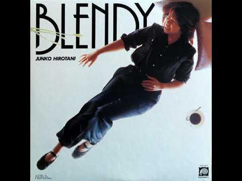 Blendy (full album) - Junko Hirotani 広谷順子 [1980 Japan Funk]