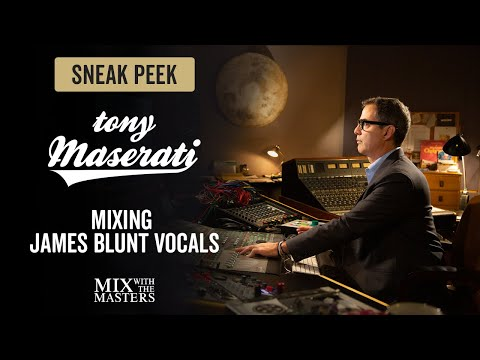 Mixing James Blunt Vocals - Tony Maserati