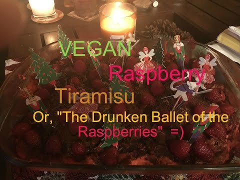 "VEGAN AND DELICIOUS! Raspberry Tiramisu or ""The Ballet of the Drunken Raspberries"""