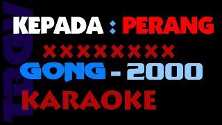 KEPADA PERANG - Gong 2000. Karaoke.