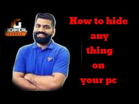 How To Hide Any Thing On Your Pc Without Any Problem.2018