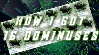 How I Got 16 Dominuses ROBLOX