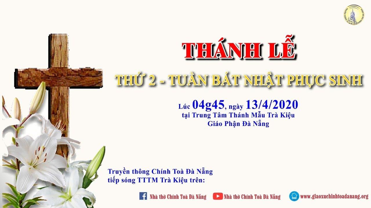 🔴Trực tiếp: Thánh Lễ Thứ 2 Trong Tuần Bát Nhật Phục Sinh Lúc 04g45 Tại TTTM Trà Kiệu