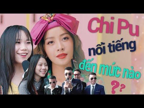 Chi Pu nổi tiếng đến mức nào?