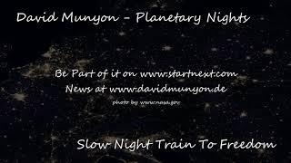David Munyon - Slow Night Train To Freedom - AUDIO from Planetary Nights