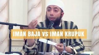 Iman Baja Vs Iman Kerupuk Ustadz Khalid Basalamah Ma
