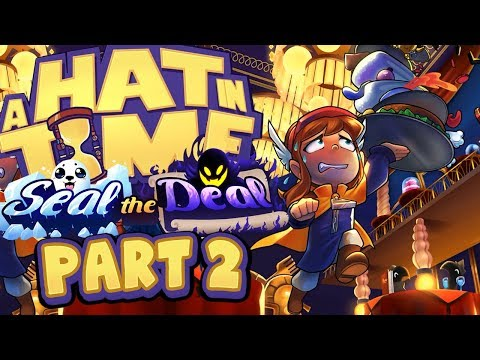 A Hat In Time - Seal The Deal DLC - Part 2 (Act 2 + Death Wish Mode)