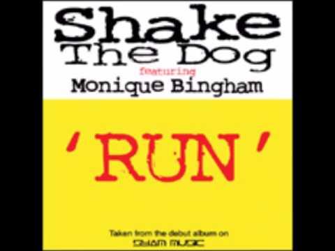 Shake the Dog Feat. Monique Bingham - Run (Alt Version 2 Vocal)