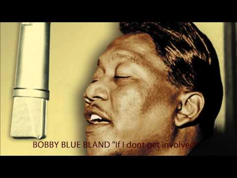 "Bobby ""Blue"" Bland - If I Don't Get Involved"