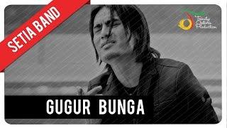 Download Setia Band - Gugur Bunga | Official Video Clip