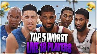 TOP 5 WORST NBA LIVE 18 PLAYERS!!!! HILARIOUSLY BAD!!