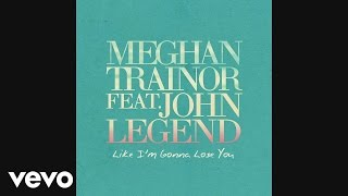 meghan trainor like im gonna lose you audio ft john legend