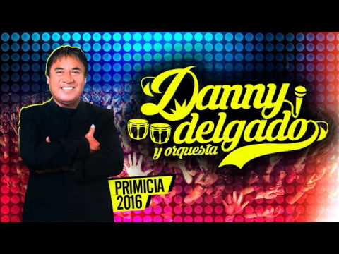 DANNY DELGADO  - MIX AMOR AMOR AMOR