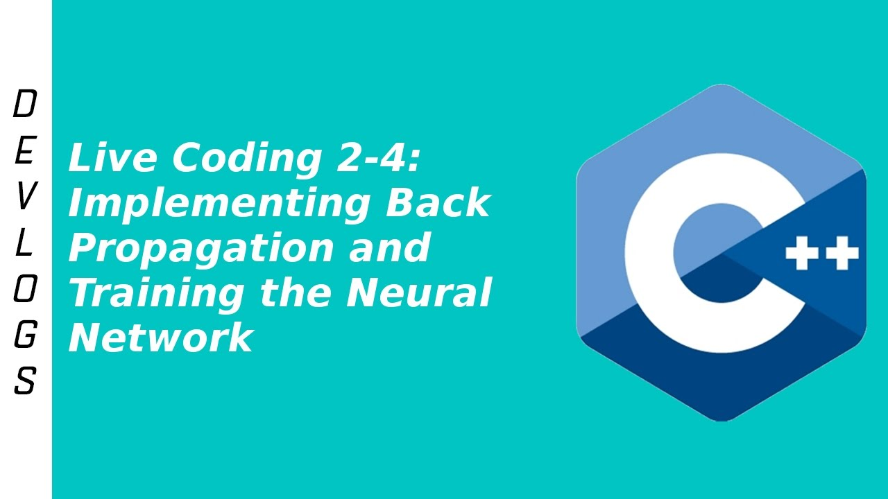 Live Coding 2-4: Implementing Back Propagation and Training the Neural  Network