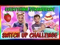 EVERYTHING STRAWBERRY SWITCH UP CHALLENGE   We Are The Davises