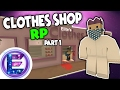 CLOTHES SHOP RP - Part 1 - BIG SALE ! - Unturned Roleplay