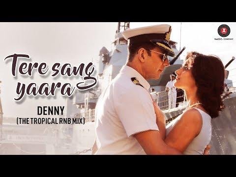 Tere Sang Yaara - Denny (The Tropical RnB Mix)