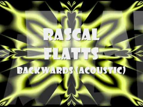 Backwards - Rascal Flatts w/lyrics on screen
