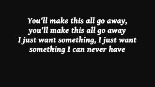 Something I Can Never Have Flyleaf lyrics