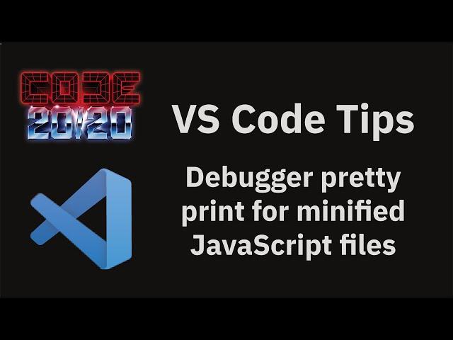 Debugger pretty print for minified JavaScript files